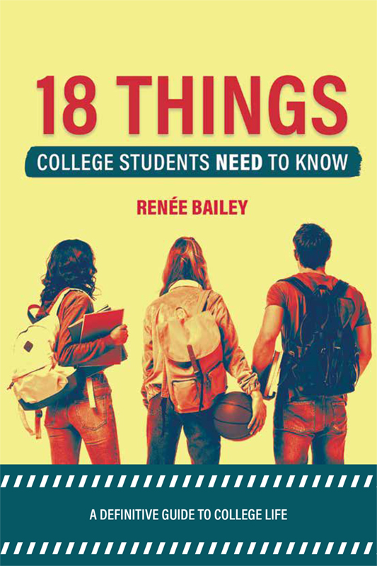 18 Things College Students Need To Know by Renée Bailey